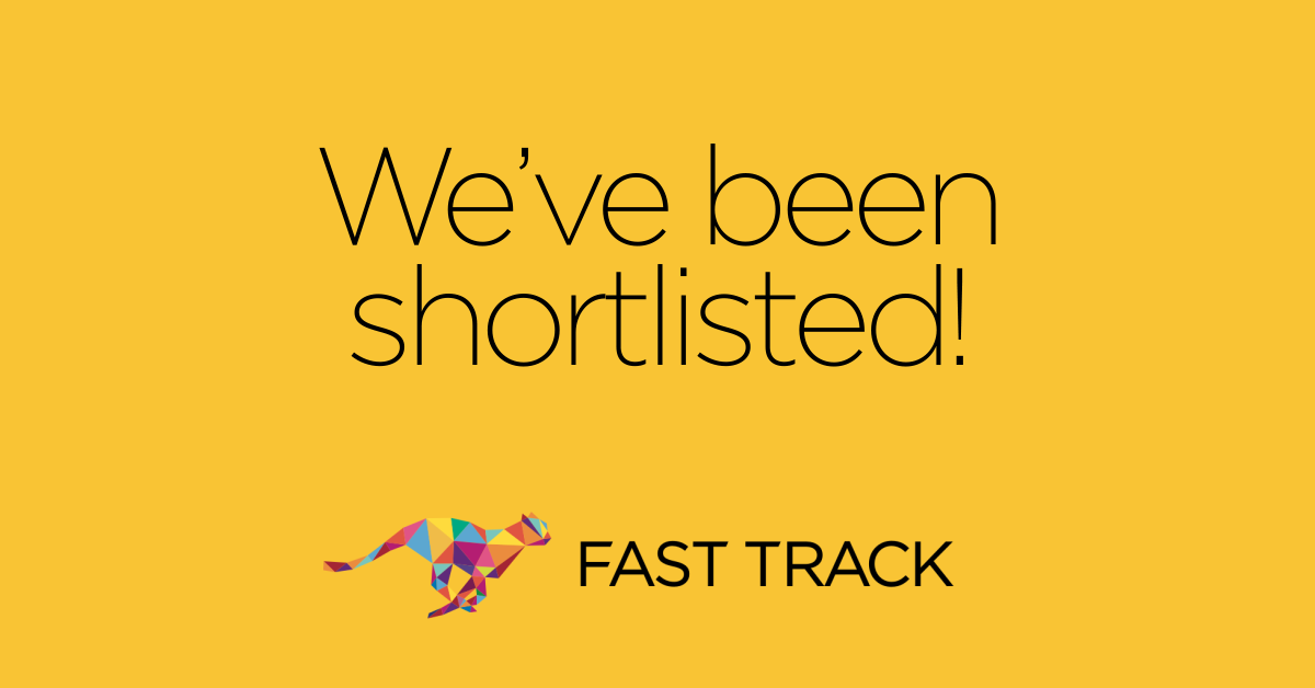 FAST TRACK Shortlisted in two categories