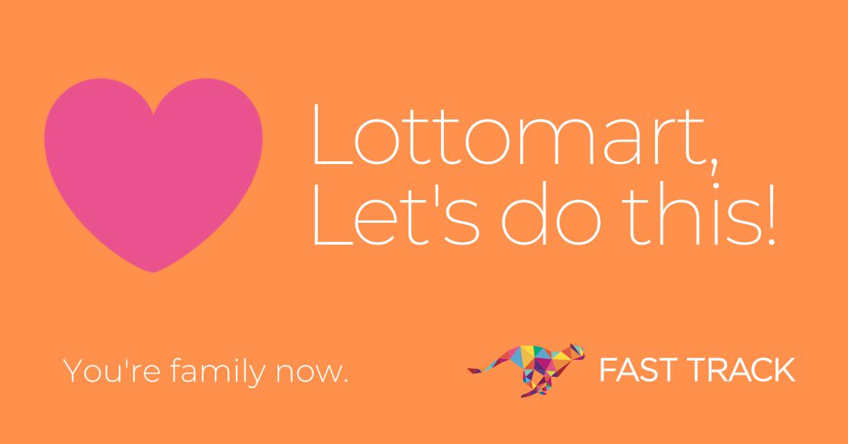 FAST TRACK Lottomart Partnership